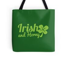 Irish and Horny Tote Bag