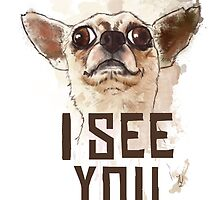 Funny Chihuahua watercolor - I see you by Thubakabra