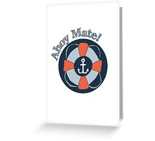 Nautical Adventures: Ahoy Mate! Greeting Card