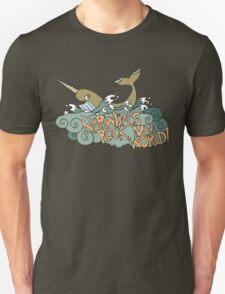 Narwhals Rock My World! Unisex T-Shirt
