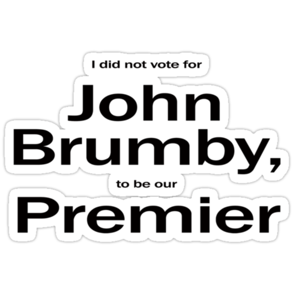 I didn't vote for Brumby to be Premier (2) by Andy Berry