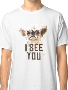 Funny Chihuahua watercolor - I see you Classic T-Shirt