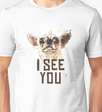 Funny Chihuahua watercolor - I see you Unisex T-Shirt