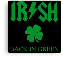 IRISH - BACK IN GREEN CLOVER Canvas Print