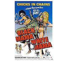 BLACK MAMA WHITE MAMA B MOVIE Photographic Print