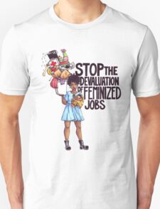 Stop The Devaluation of Feminized Jobs. T-Shirt