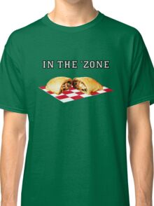 In the 'zone. Classic T-Shirt