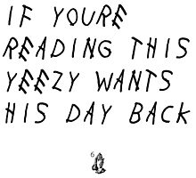 If Your Reading This Yeezy Wants His Day Back by LouisCera