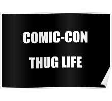 Comic-Con Thug Life Poster