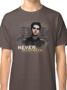 Never Trust A Fox Classic T-Shirt