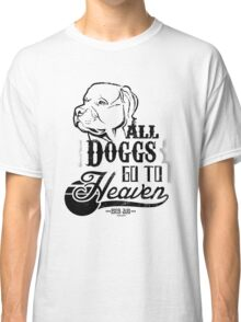 All Doggs Go To Heaven Classic T-Shirt