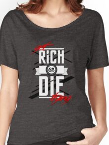 Get Rich or Die Trying Women's Relaxed Fit T-Shirt