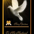 ~ MERRY CHRISTMAS - TO MY HUSBAND ~ by Madeline M  Allen