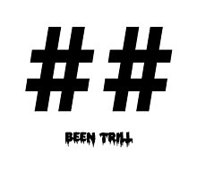 Been Trill Hashtags (Black) by LouisCera