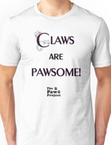 Claws Are Pawsome - The Paw Project Unisex T-Shirt