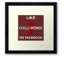 Like Chilli Memes on Facebook (White) Framed Print