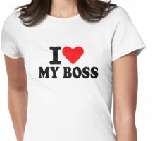 I love my boss Womens Fitted T-Shirt