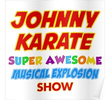 Johnny Karate super awesome musical explosion show Poster