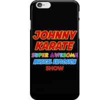 Johnny Karate super awesome musical explosion show iPhone Case/Skin