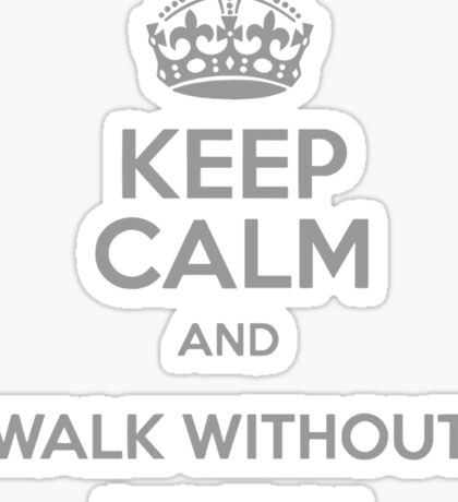 Keep Calm and Walk without rhythm Sticker