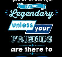 Legendary - Barney Stinson Quote (Blue) by exactablerita