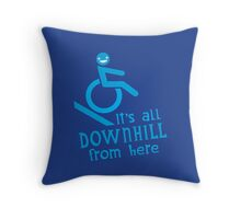 It's all downhill from here Throw Pillow