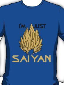 I'm Just Saiyan - (Black Text) T-Shirt