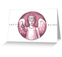Don't Blink 2 Greeting Card
