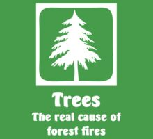 Trees The real cause of forest fires by buud