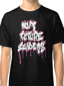Our Future Leaders Graffiti Pink Classic T-Shirt