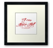I can raise hell just like my daddy Framed Print
