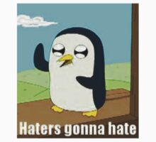 """Gunter the Penguin says """"HATERS GONNA HATE."""" T-Shirt"""