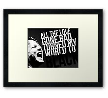 Pearl Jam -- Black lyrics Framed Print