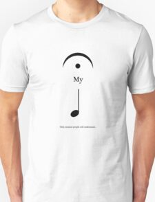 Only Music Lovers Will Understand... T-Shirt