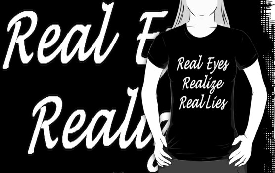 Real Eyes Realize Real Lies by taiche