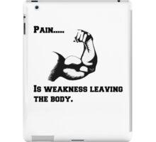 Pain is weakness leaving the body. iPad Case/Skin
