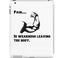 Pain is weakness leaving the body. iPad Case/Skin