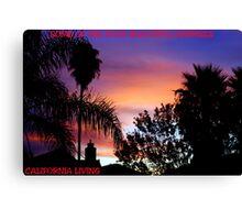 CALIFORNIA LIVING Canvas Print