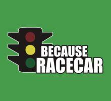 Because Racecar Kids Tee