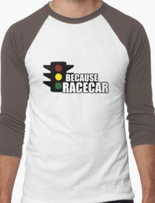 Because Racecar Men's Baseball ¾ T-Shirt