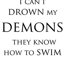 I cant drown my demons by Showlet95