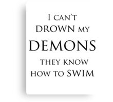 I cant drown my demons Canvas Print