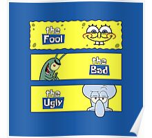 The Fool, The Bad and The Ugly Poster