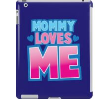 MOMMY LOVES ME! iPad Case/Skin