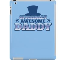 Officially AWESOME DADDY! with Top hat and stars iPad Case/Skin