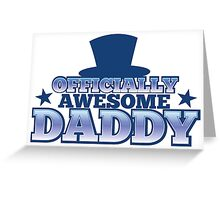 Officially AWESOME DADDY! with Top hat and stars Greeting Card