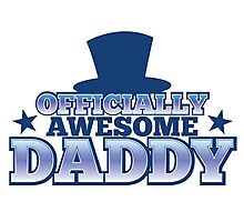 Officially AWESOME DADDY! with Top hat and stars Photographic Print