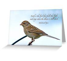 Faith is the bird . . . Greeting Card