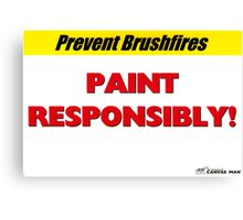 Prevent Brushfires Canvas Print