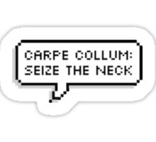 carpe collum: seize the neck  Sticker